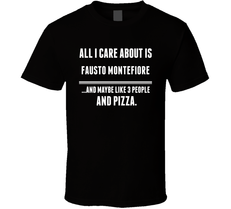 All I Care About Is Fausto Montefiore Boxer T Shirt