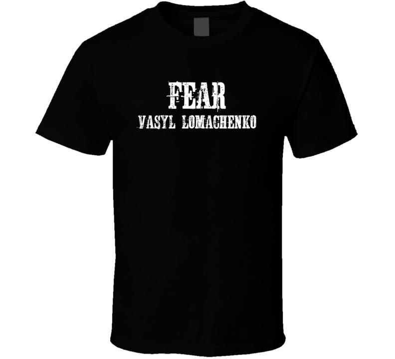 Fear Vasyl Lomachenko Boxer T Shirt