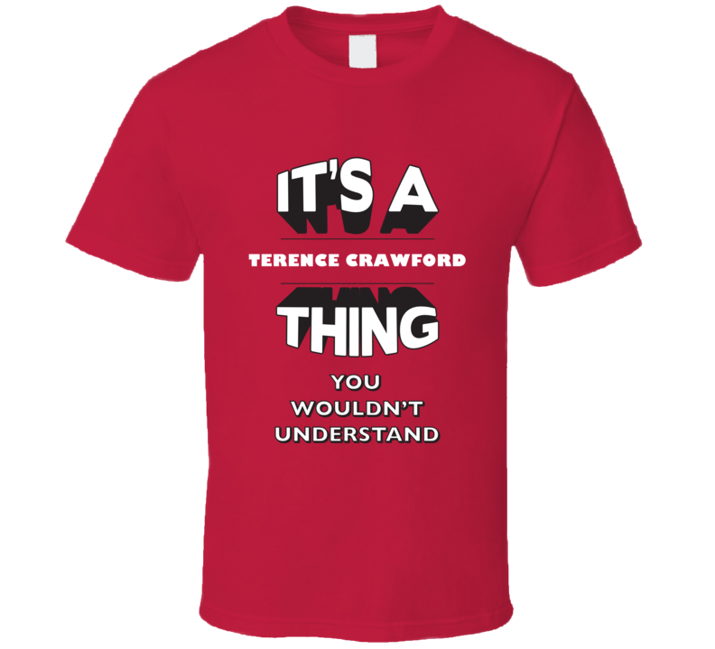 Its A Terence Crawford Thing 3D Boxer T Shirt