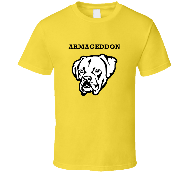 Armageddon Boxer Big Head Pet Best Friend Dog Lover T Shirt