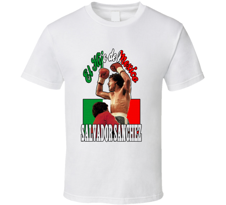 Salvador Sanchez Son of Mexico Boxing T Shirt