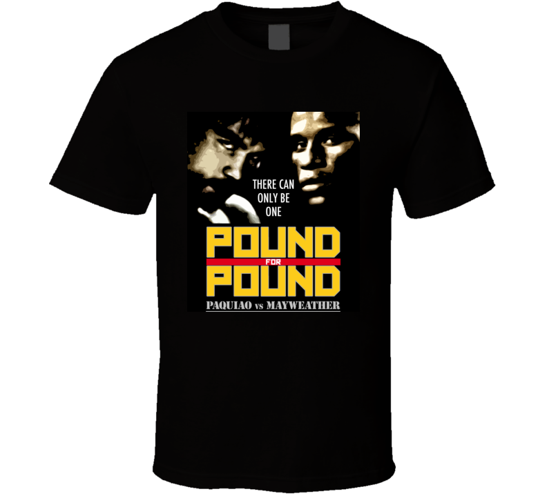 Floyd Mayweather Jr Vs Manny Pacquiao Pound 4 Pound King Boxing T Shirt