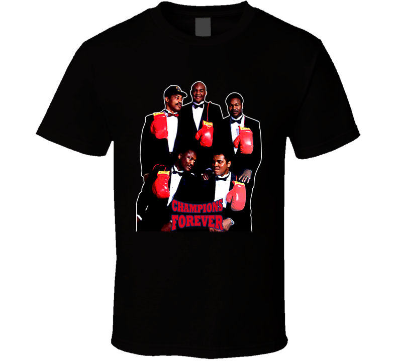 Champions Forever Ali Norton Fraiser Holmes Foreman Boxing T Shirt