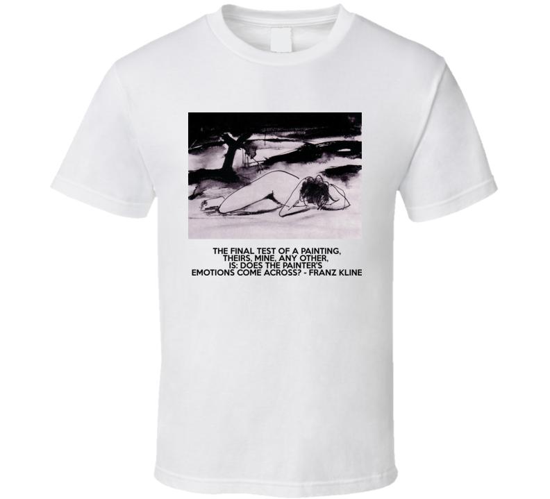 Artist Quote Kline T Shirt