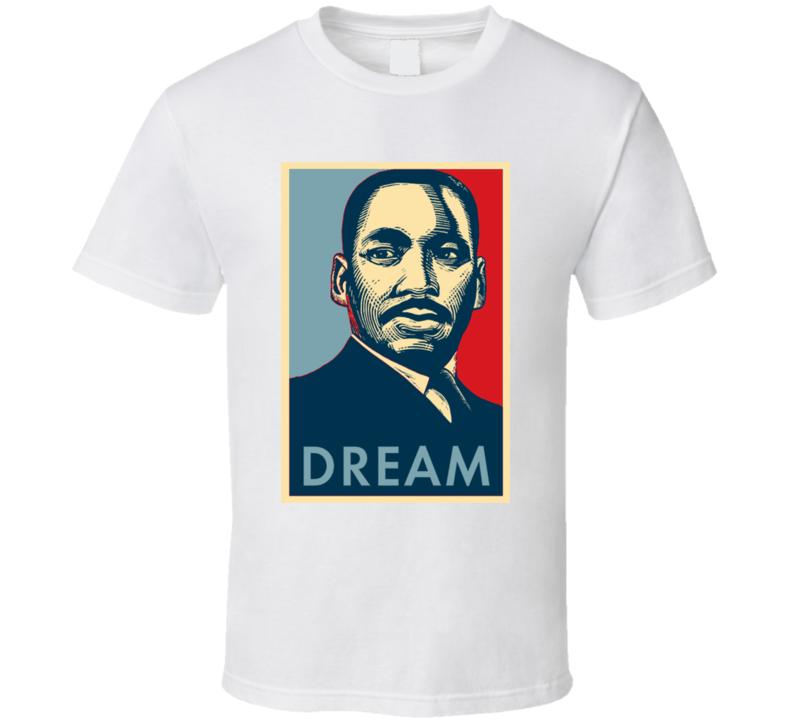 Martin Luther King Jr Dream T Shirt