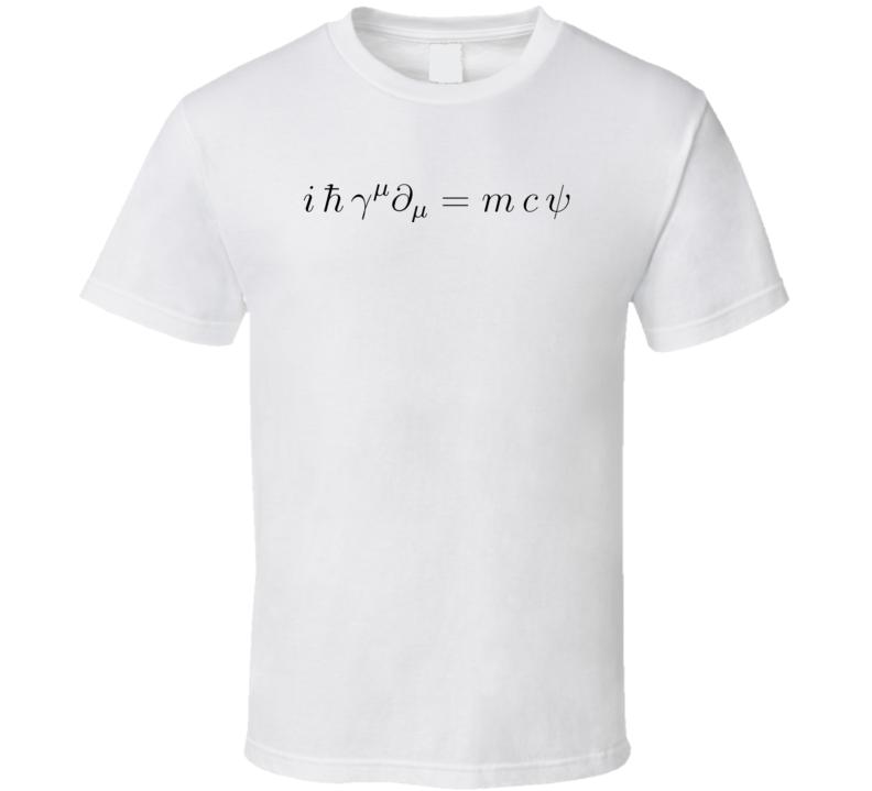 Dirac equation Physics t-shirt