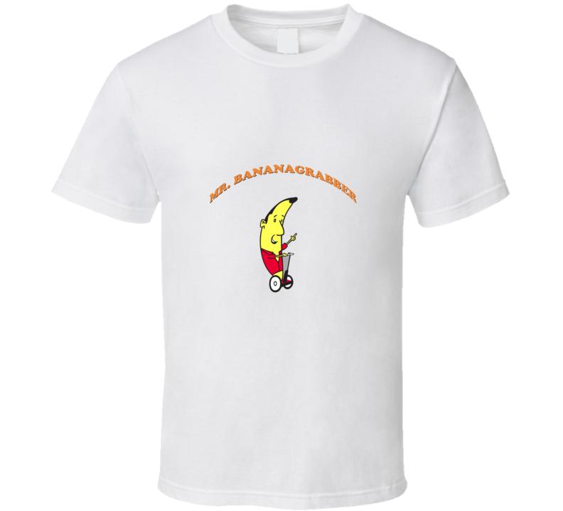 Mr. Bananagrabber T Shirt