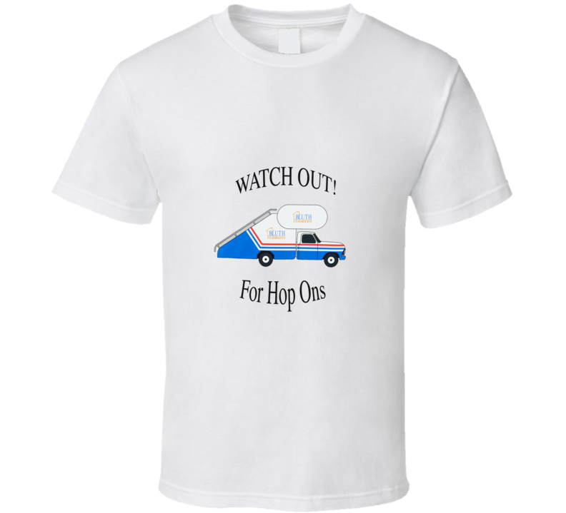 Watch out for hop ons T Shirt