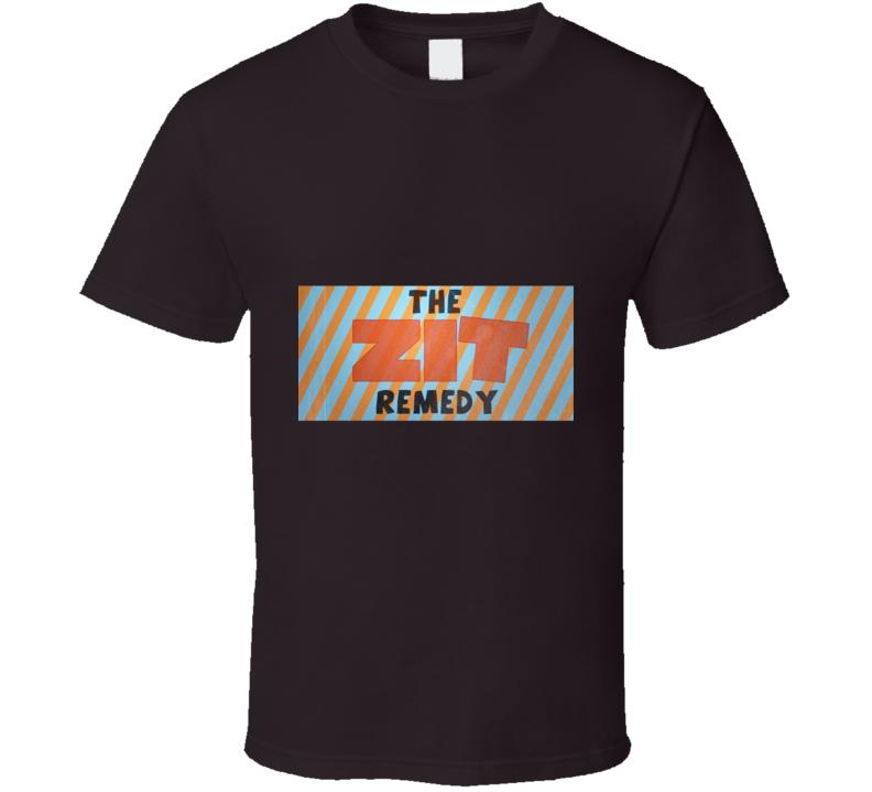Zit Remedy T Shirt