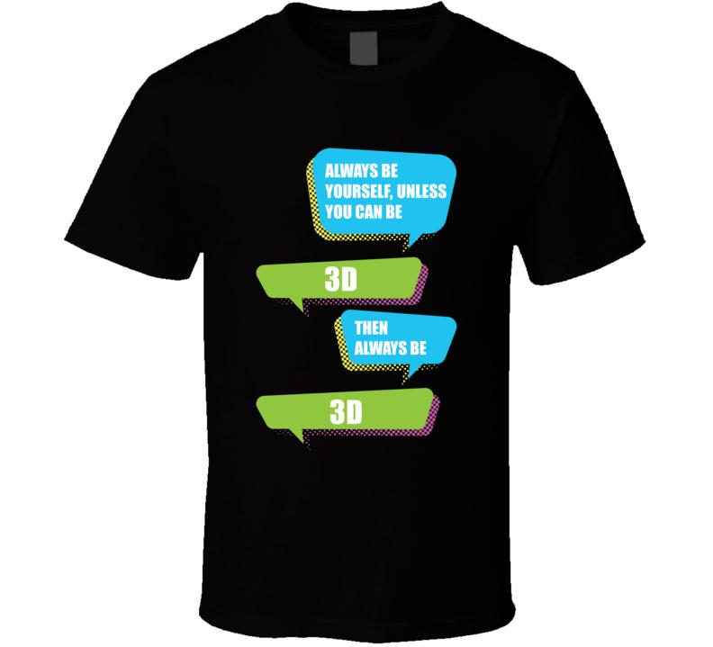 Always Be Yourself 3D Dennis Scott Nickname Basketball T Shirt