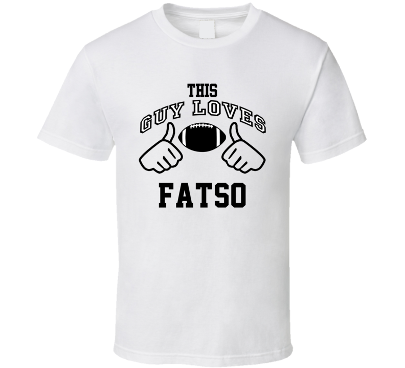 This Guy Loves Fatso Art Donovan Football Player Nickname T Shirt
