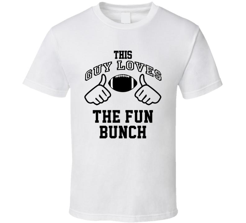 This Guy Loves Fun Bunch Washington Football Football Player Nickname T Shirt