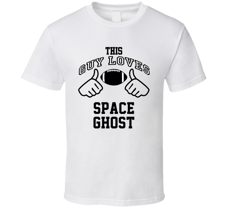 This Guy Loves Space Ghost Dave Casper Football Player Nickname T Shirt