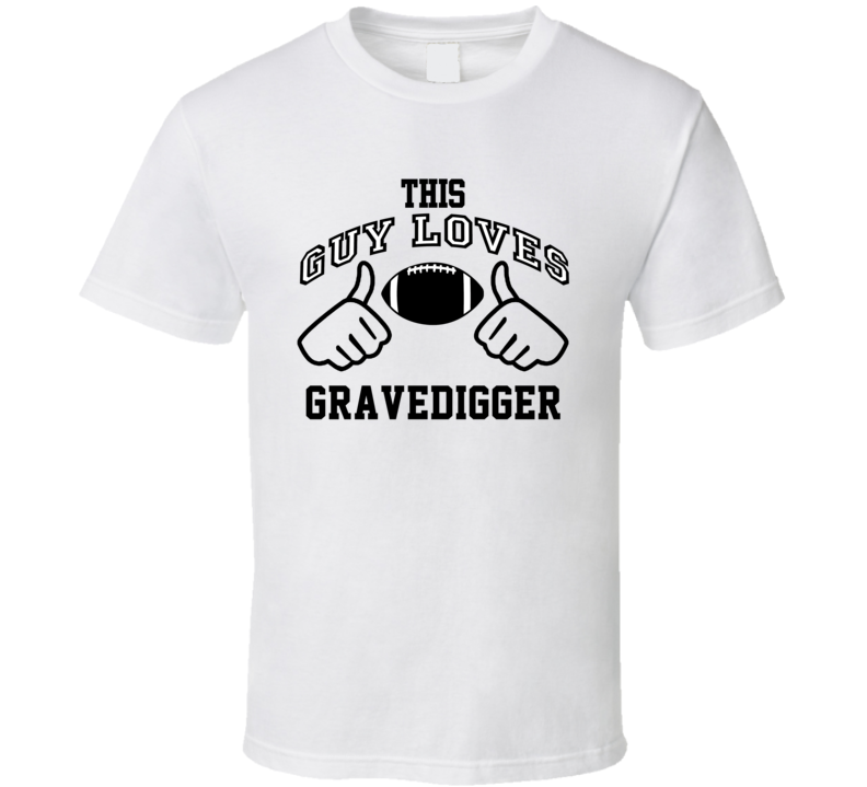 This Guy Loves Gravedigger Gilbert Brown Football Player Nickname T Shirt