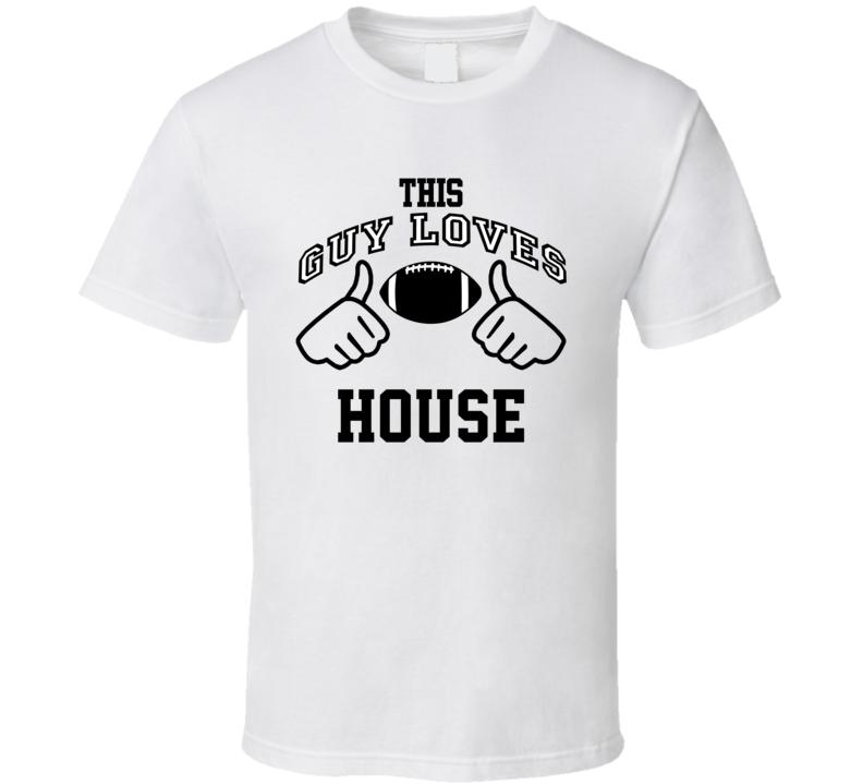 This Guy Loves House Herman Johnson Football Player Nickname T Shirt