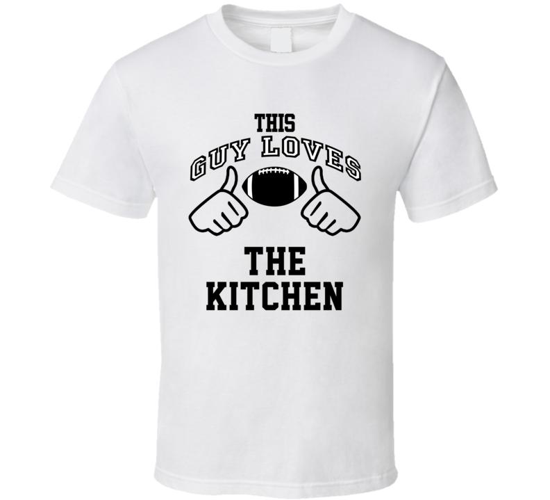 This Guy Loves Kitchen Nate Newton Football Player Nickname T Shirt