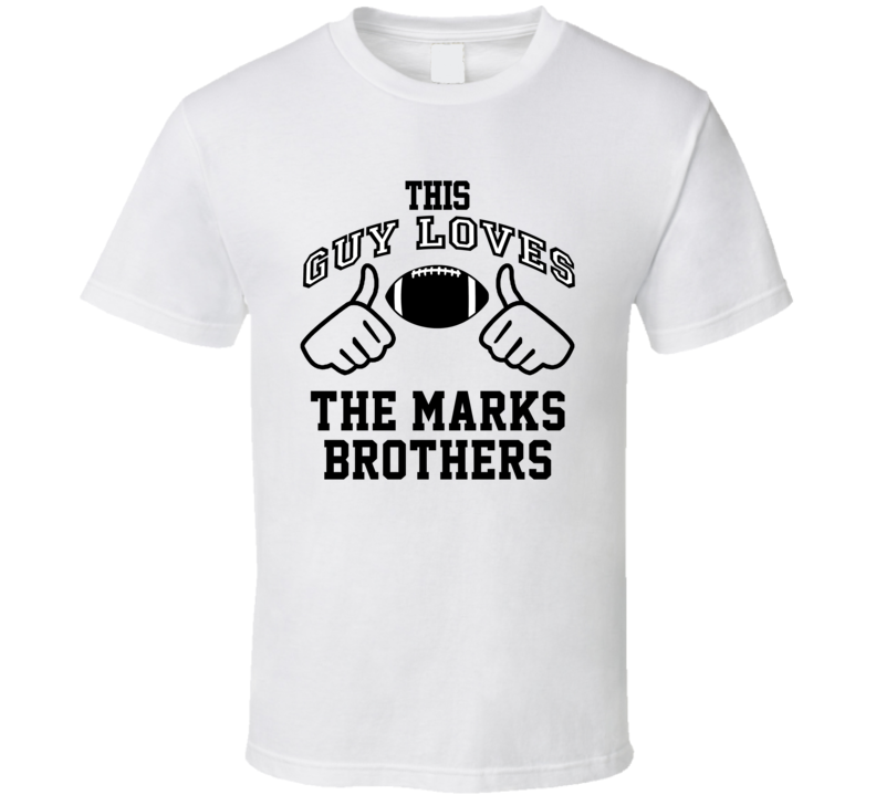This Guy Loves Marks Brothers Mark Clayton Mark Duper Football Player Nickname T Shirt
