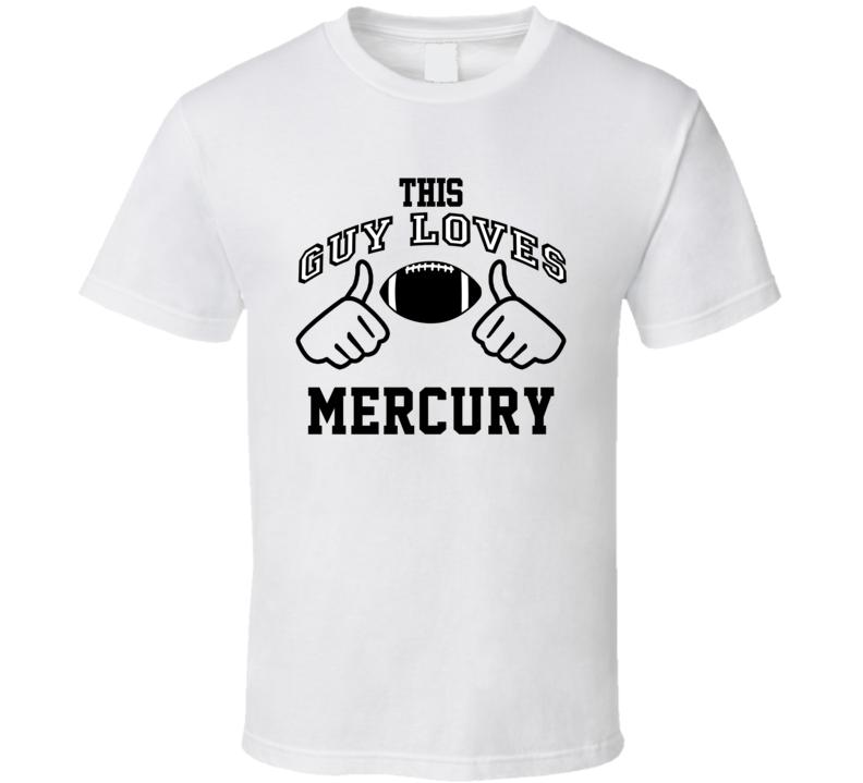 This Guy Loves Mercury Eugene Morris Football Player Nickname T Shirt
