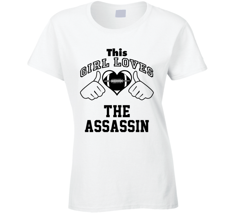 This Girl Loves Assassin Jack Tatum Football Player Nickname T Shirt