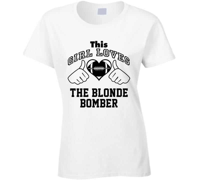 This Girl Loves Blonde Bomber Terry Bradshaw Football Player Nickname T Shirt
