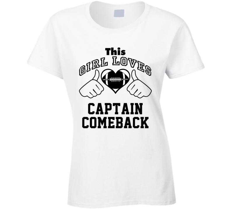 This Girl Loves Captain Comeback Jim Harbaugh Football Player Nickname T Shirt