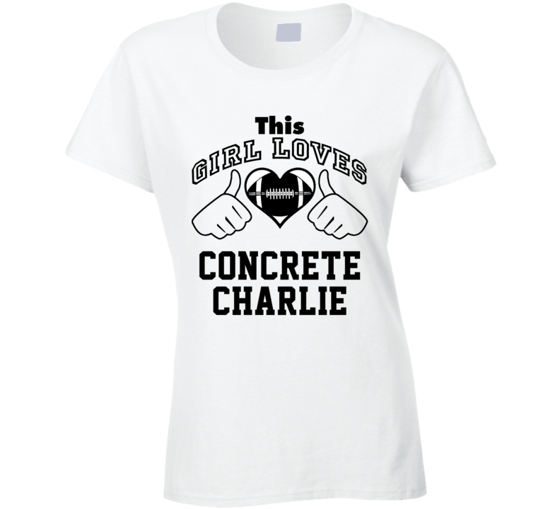 This Girl Loves Concrete Charlie Chuck Bednarik Football Player Nickname T Shirt