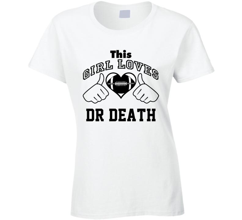 This Girl Loves Dr Death Skip Thomas Football Player Nickname T Shirt