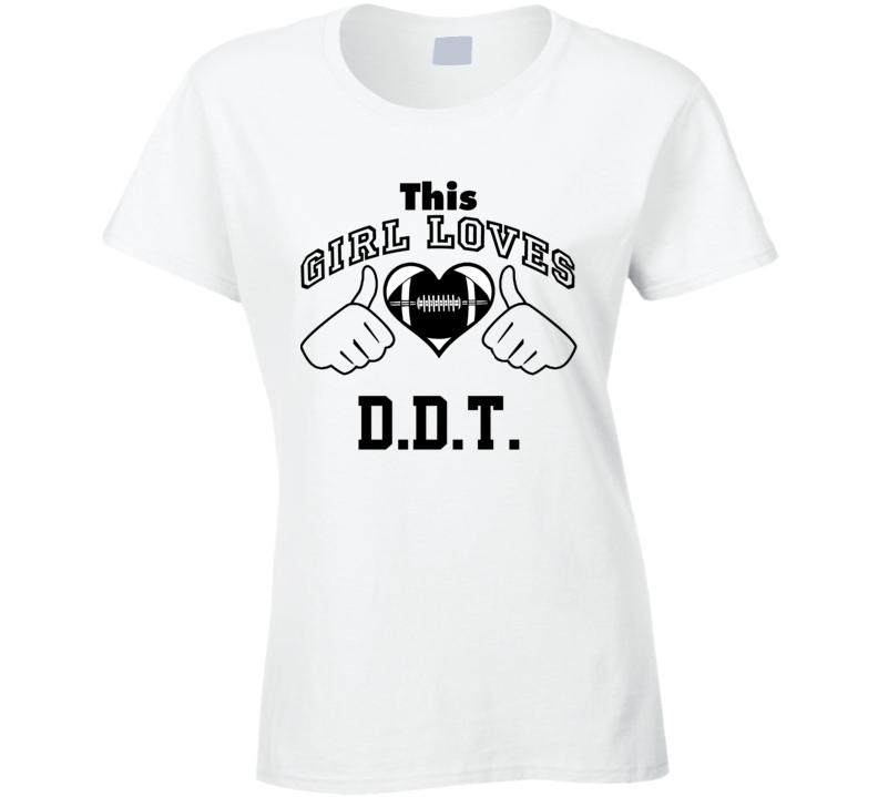This Girl Loves D.D.T. Derrick Thomas Football Player Nickname T Shirt