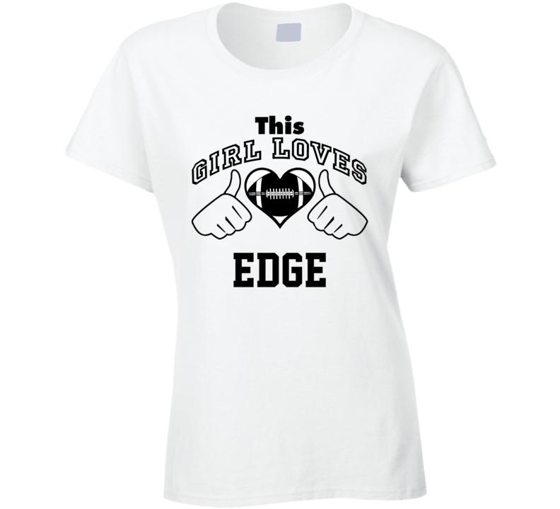 This Girl Loves Edge Edgerrin James Football Player Nickname T Shirt