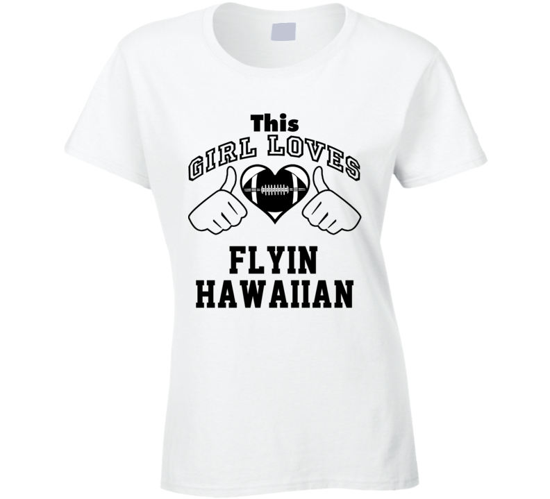 This Girl Loves Flyin' Hawaiian Troy Polamalu Football Player Nickname T Shirt