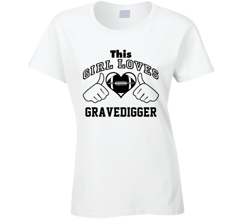 This Girl Loves Gravedigger Gilbert Brown Football Player Nickname T Shirt