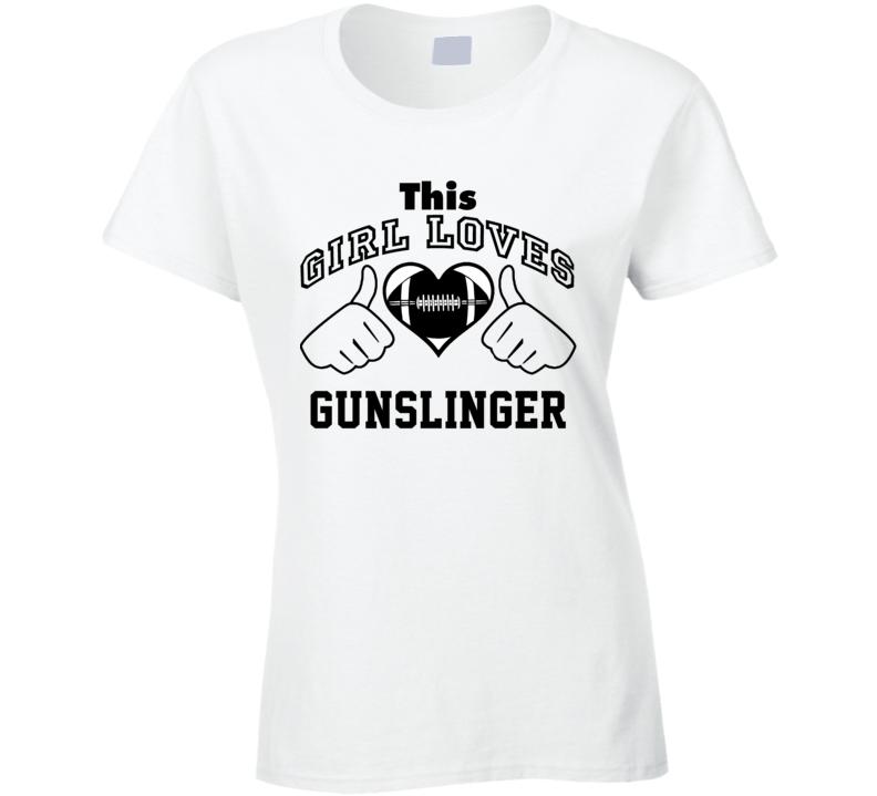 This Girl Loves Gunslinger Brett Favre Football Player Nickname T Shirt