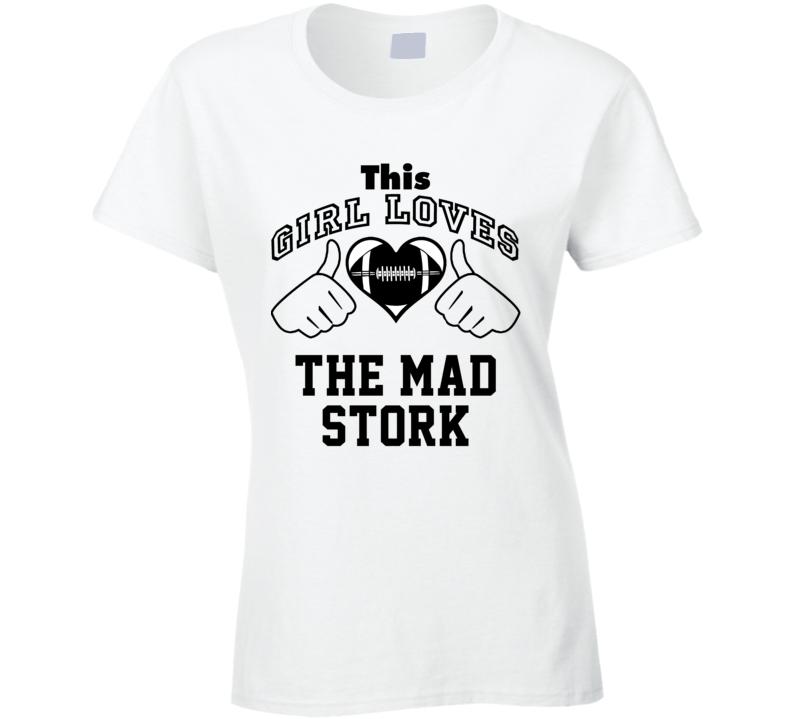 This Girl Loves Mad Stork Ted Hendricks Football Player Nickname T Shirt