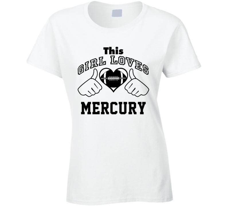 This Girl Loves Mercury Eugene Morris Football Player Nickname T Shirt