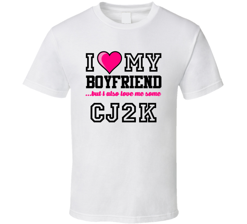 Love My Boyfriend And CJ2K Chris Johnson Football Player Nickname T Shirt