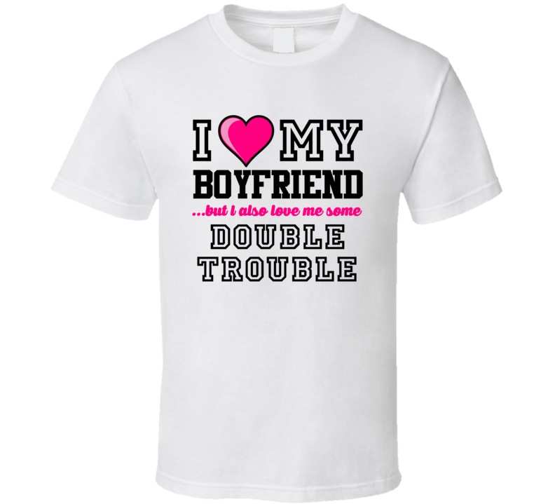 Love My Boyfriend And Double Trouble DeAngelo Williams Jonathan Stewart Football Player Nickname T Shirt