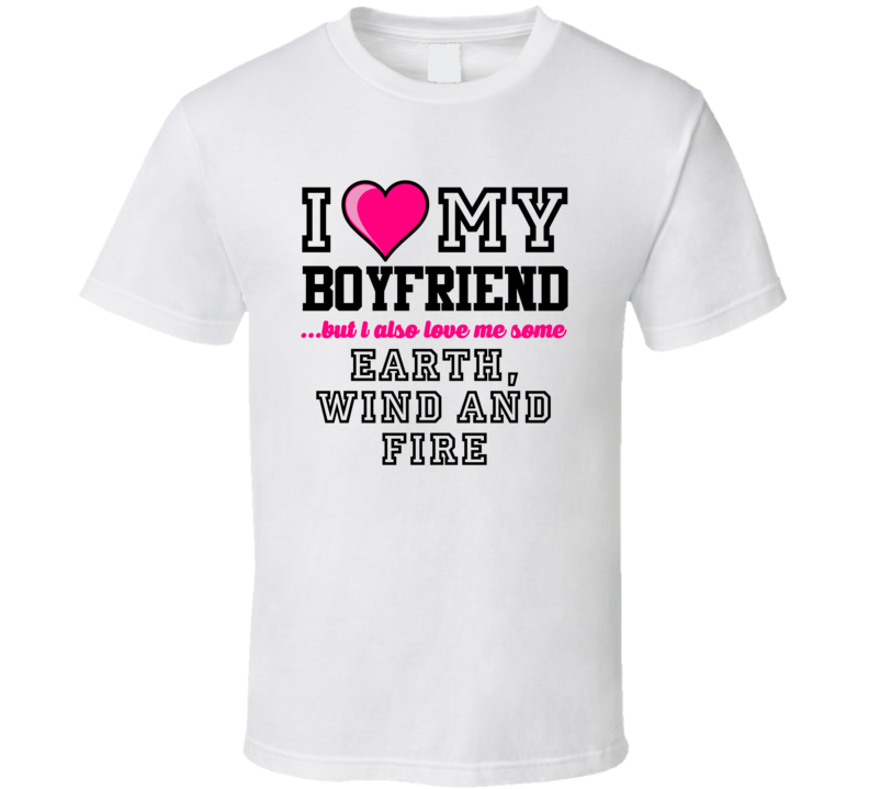 Love My Boyfriend And Earth, Wind and Fire Brandon Jacobs Derrick Ward Ahmad Bradshaw Football Player Nickname T Shirt