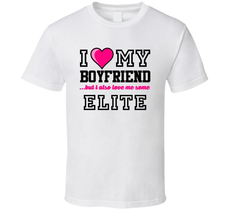 Love My Boyfriend And ELIte Eli Manning Football Player Nickname T Shirt