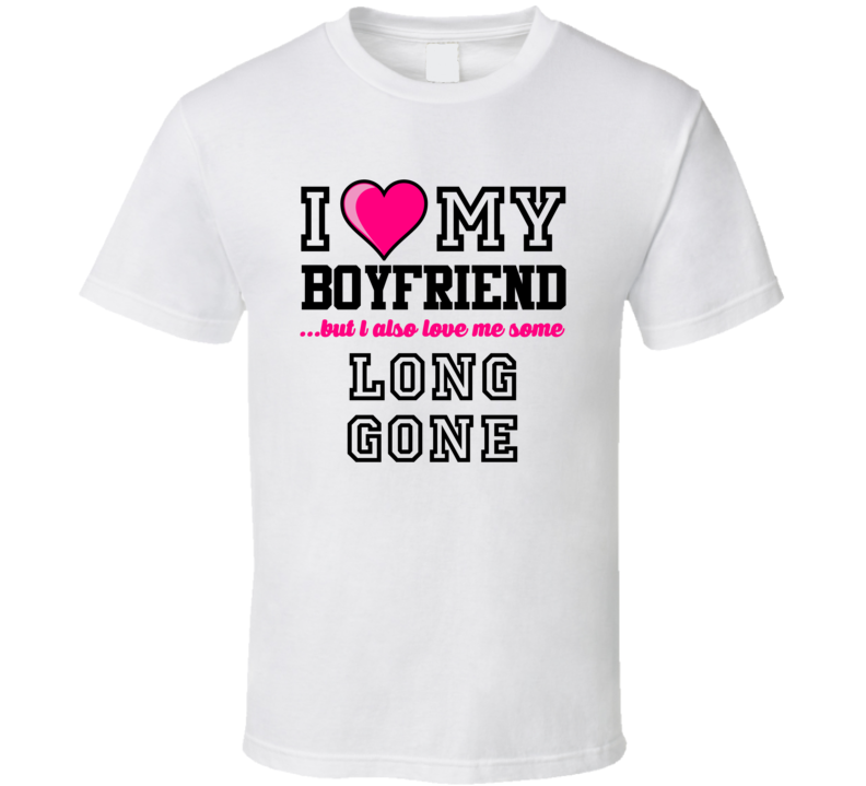 Love My Boyfriend And Long Gone L.G. Dupre Football Player Nickname T Shirt