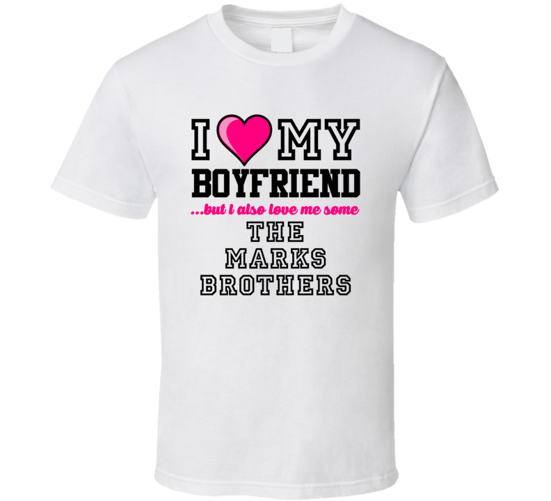 Love My Boyfriend And Marks Brothers Mark Clayton Mark Duper Football Player Nickname T Shirt