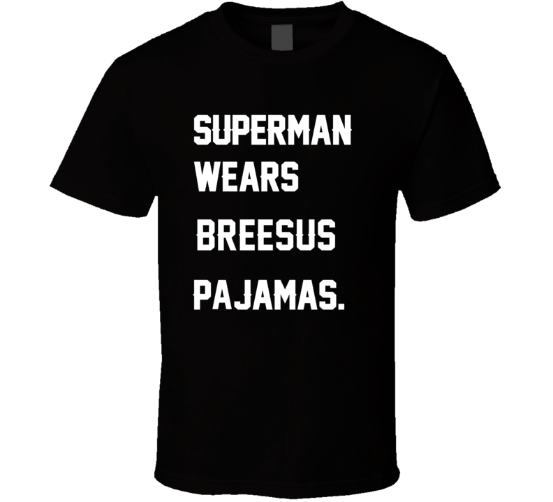 Wears Breesus Drew Brees Pajamas Football Player Nickname T Shirt