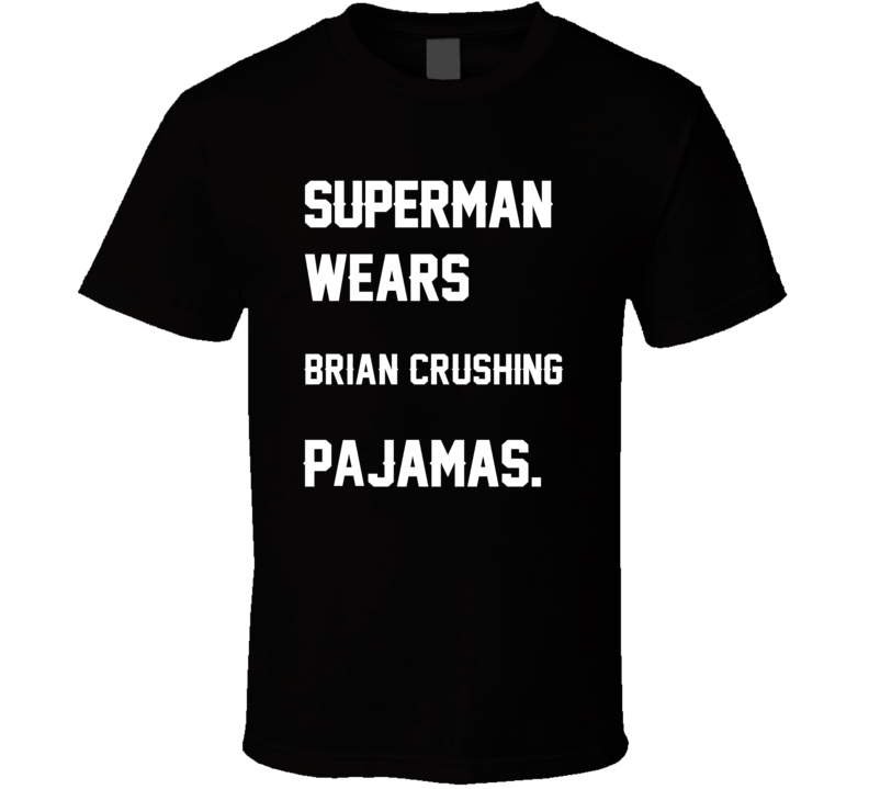 Wears Brian Crushing Brian Cushing Pajamas Football Player Nickname T Shirt