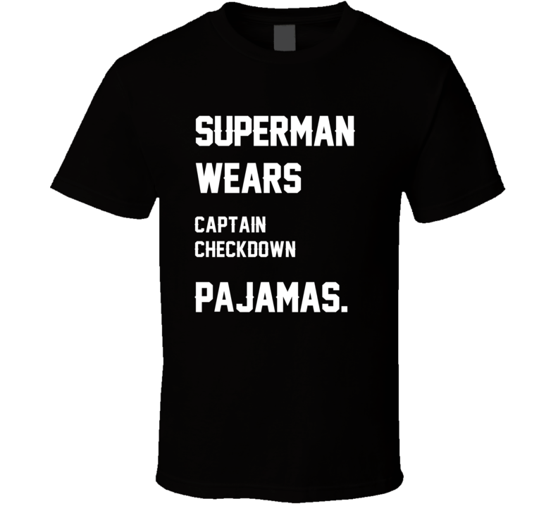 Wears Captain Checkdown Trent Edwards Pajamas Football Player Nickname T Shirt