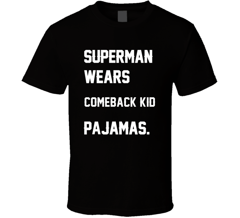 Wears Comeback Kid Joe Montana Pajamas Football Player Nickname T Shirt