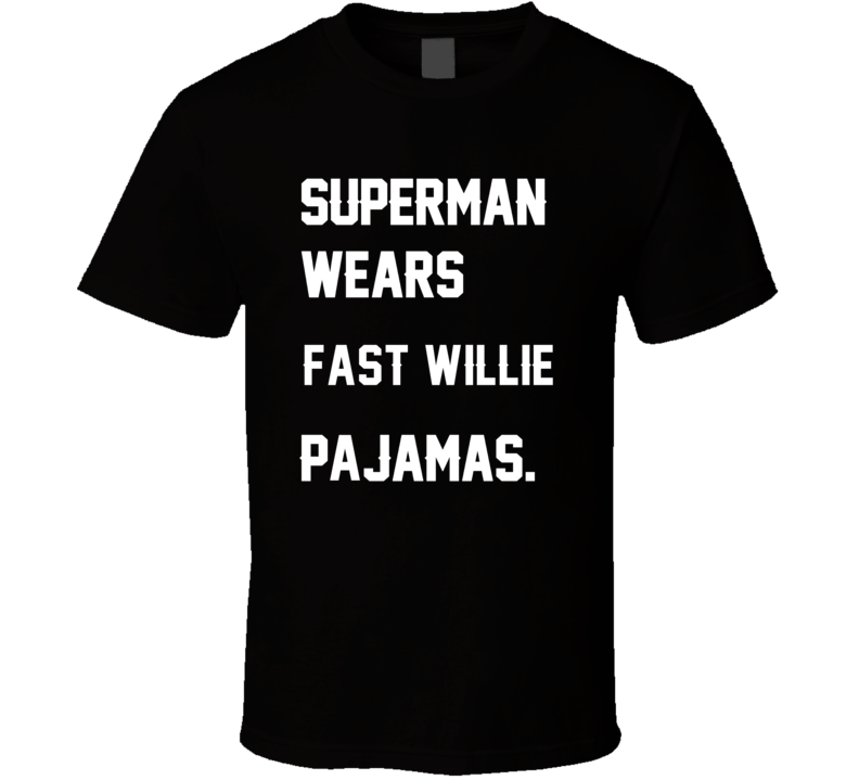 Wears Fast Willie Willie Parker Pajamas Football Player Nickname T Shirt