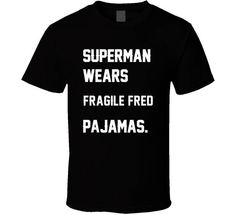 Wears Fragile Fred Fred Taylor Pajamas Football Player Nickname T Shirt