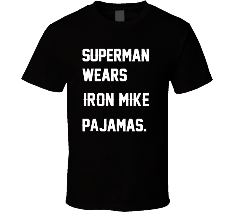 Wears Iron Mike Mike Ditka Pajamas Football Player Nickname T Shirt