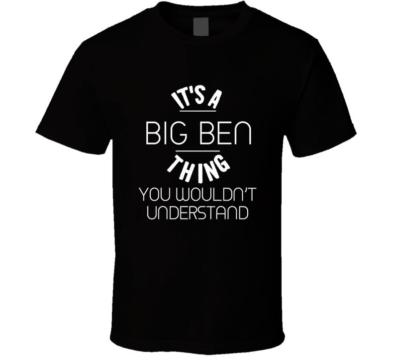 Big Ben Ben Roethlisberger Thing Wouldn't Understand Football Player Nickname T Shirt