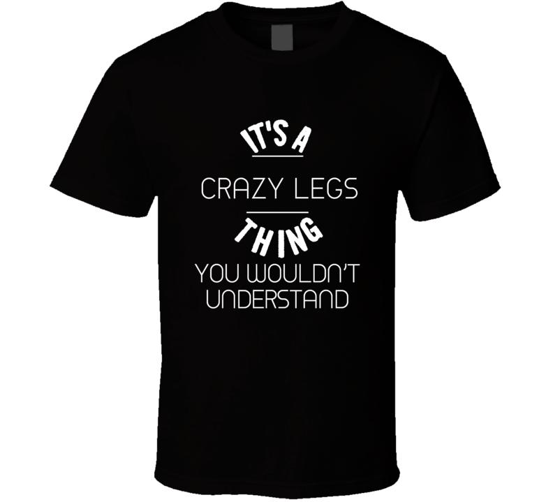 Crazy Legs Elroy Hirsch Thing Wouldn't Understand Football Player Nickname T Shirt