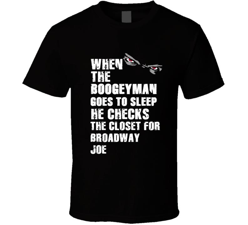 Boogeyman Broadway Joe Joe Namath Sports Football Player Nickname T Shirt